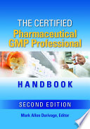 The Certified Pharmaceutical GMP Professional Handbook  Second Edition