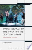 Watching War on the Twenty First Century Stage