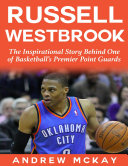 download ebook russell westbrook: the inspirational story behind one of basketball\'s premier point guards pdf epub