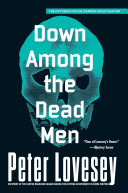 Down Among the Dead Men Fast Paced Police Procedural? Something More High Toned With A
