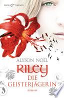 Riley   Die Geisterj  gerin