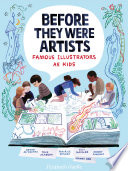 Before They Were Artists  Famous Illustrators as Kids Book PDF