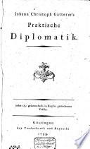 Johann Christoph Gatterer's Praktische Diplomatik