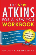 The New Atkins for a New You Workbook The First Recipe Book To Reflect
