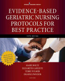 Evidence Based Geriatric Nursing Protocols for Best Practice  Fifth Edition
