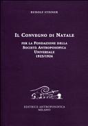 Il Convegno di Natale per la fondazione della Societ   antroposofica universale 1923 1924