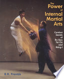 The Power of Internal Martial Arts External Martial Arts Explaining How The Manipulation And