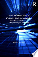 Pre Colonial Africa in Colonial African Narratives