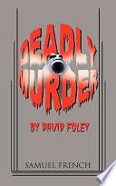Deadly Murder