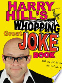 Harry Hill s Whopping Great Joke Book