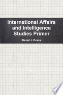 International Affairs and Intelligence Studies Primer