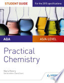 AQA A level Chemistry Student Guide  Practical Chemistry