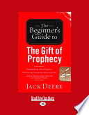 The Beginner s Guide to the Gift of Prophecy  Large Print 16pt