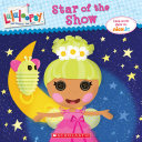 Lalaloopsy  Star of the Show