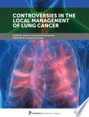 Controversies In The Local Management Of Lung Cancer