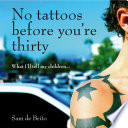 No Tattoos Before You re Thirty
