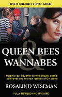Queen Bees And Wannabes For The Facebook Generation : fundamentally changed the way adults...
