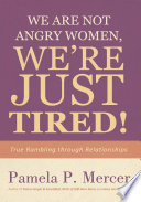 We Are Not Angry Women  We   re Just Tired