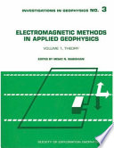 Electromagnetic Methods In Applied Geophysics Theory book