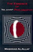 The Essence of Islamic Philosophy