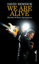 We are alive. Ritratto di Bruce Springsteen