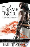 Le Prisme Noir : monde. empereur et magicien, il est le...