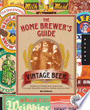 The Home Brewer s Guide to Vintage Beer