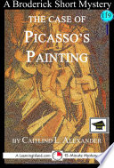 The Case of Picasso s Painting  A 15 Minute Brodericks Mystery