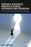 Starting A Successful Practice In Clinical Psychology And Counseling