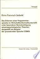 Das Erlernen einer Programmiersprache im Wirtschaftsinformatikunterricht unter besonderer Ber  cksichtigung wissenspsychologischer Theorien  dargestellt am Beispiel der prozeduralen Sprache COBOL