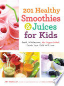 201 Healthy Smoothies Juices For Kids