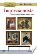 Claude Monet, Edward Degas, Mary Cassatt, Vincent Van Gogh