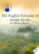 The English Fairy Tales of Joseph Jacobs for Modern Reader (Translated)