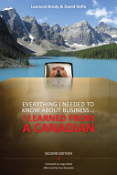 Everything I Needed to Know About Business ... I Learned from a Canadian