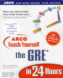 Arco s Teach Yourself to Beat the GRE in 24 Hours