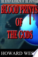 Blood Prints of the Gods  The Human Bloodline of the Anunnaki