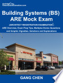 Building Systems  Bs  Are Mock Exam  Architect Registration Exam   Are Overview  Exam Prep Tips  Multiple Choice Questions and Graphic Vignettes  Solu