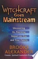Witchcraft Goes Mainstream