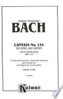 Cantata No  134    Ein Herz  das seinen Jesum lebend weiss