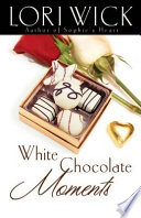 White Chocolate Moments by Lori Wick