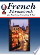French Phrasebook for Tourism  Friendship   Fun