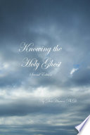 Knowing the Holy Ghost Second Edition Sent His Holy Spirit To Build Up