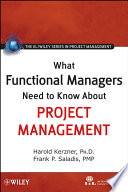 What Functional Managers Need To Know About Project Management : management as a functional manager today, you need...