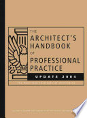 The Architect's Handbook of Professional Practice Update 2004
