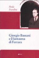 Giorgio Bassani e il fantasma di Ferrara
