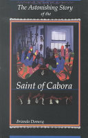 The Astonishing Story of the Saint of Cabora