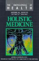 Holistic Medicine : its use in practice, and its future...