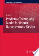 Predictive Technology Model for Robust Nanoelectronic Design