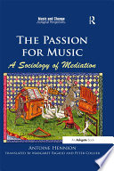 The Passion for Music  A Sociology of Mediation