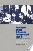 Perniagaan British di Malaysia Pascapenjajah  1957 70   Neokolonialisme  atau  Pengunduran